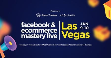 Istack Training - Facebook & Ecom Mastery event Las Vegas Replay 2019