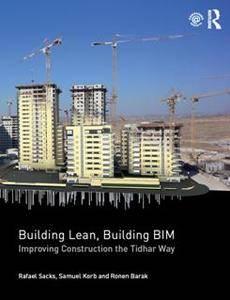 Building Lean, Building BIM : Improving Construction the Tidhar Way