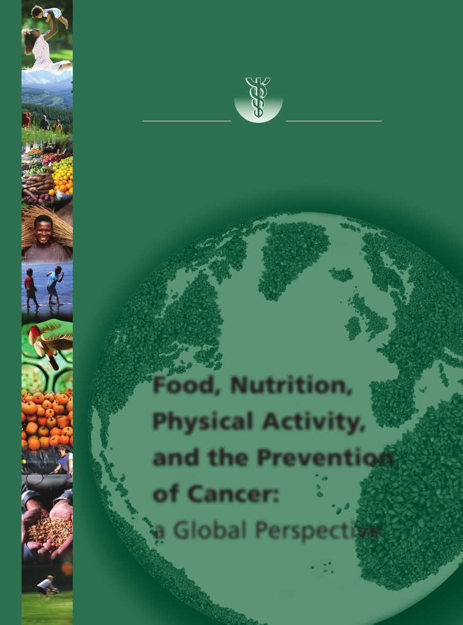 Food, Nutrition, Physical Activity, and the Prevention of Cancer
