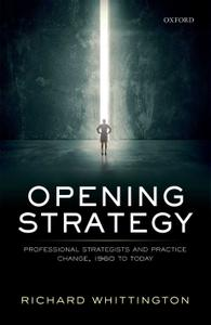 Opening Strategy: Professional Strategists and Practice Change, 1960 to Today