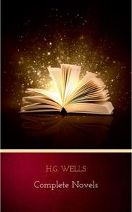 «H.G. Wells: Complete Novels» by H.G. Wells