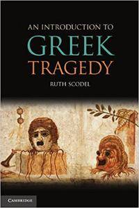 An Introduction to Greek Tragedy (Repost)