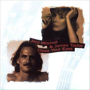 Joni Mitchell & James Taylor - Close Your Eyes (1991) [Unofficial Release]