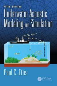 Underwater Acoustic Modeling and Simulation, Fifth Edition