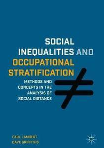Social Inequalities and Occupational Stratification: Methods and Concepts in the Analysis of Social Distance
