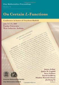 On certain L-functions : conference on certain L-functions, in honor of Freydoon Shahidi, July 23-27, 2007, Purdue Univrsity, W