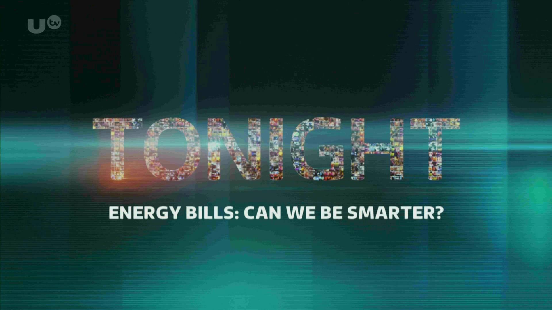 ITV Tonight - Energy Bills: Can We Be Smarter? (2017)