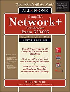 CompTIA Network+ All-In-One Exam Guide, Sixth Edition