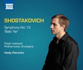 Royal Liverpool PO, Vasily Petrenko - Dmitry Shostakovich: Symphony No. 13 'Babi Yar' (2014)