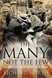 The Many Not The Few: The Stolen History of the Battle of Britain (Repost)