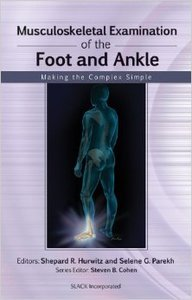 Musculoskeletal Examination of the Foot and Ankle: Making the Complex Simple (repost)