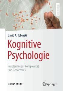 Kognitive Psychologie: Problemlösen, Komplexität und Gedächtnis (Springer-Lehrbuch) [Repost]