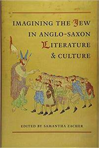 Imagining the Jew in Anglo-Saxon Literature and Culture