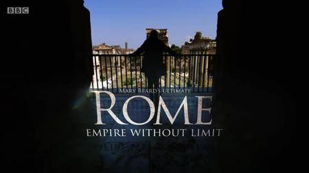 BBC - Mary Beard's Ultimate Rome: Empire Without Limit (2016)