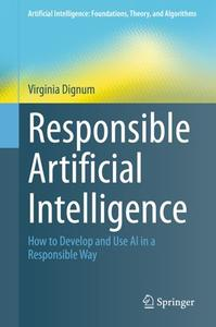 Responsible Artificial Intelligence: How to Develop and Use AI in a Responsible Way (Repost)