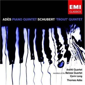 Ades: Piano Quintet / Schubert: