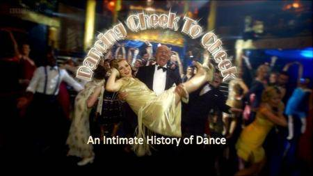 BBC - Dancing Cheek to Cheek: An Intimate History of Dance (2014)