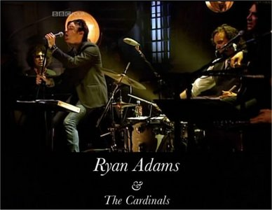BBC Four Sessions - Ryan Adams And The Cardinals (2007)
