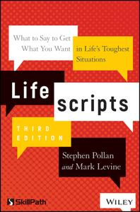 Lifescripts: What to Say to Get What You Want in Life's Toughest Situations, 3rd Edition