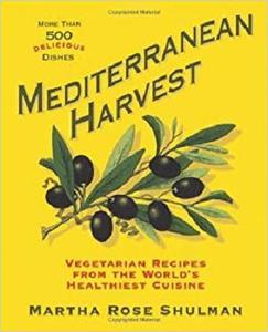 Mediterranean Harvest: Vegetarian Recipes from the World's Healthiest Cuisine [Repost]