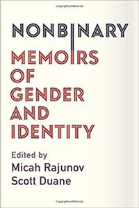 Nonbinary: Memoirs of Gender and Identity