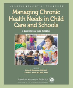 Managing Chronic Health Needs in Child Care and Schools : A Quick Reference Guide, 2nd Edition