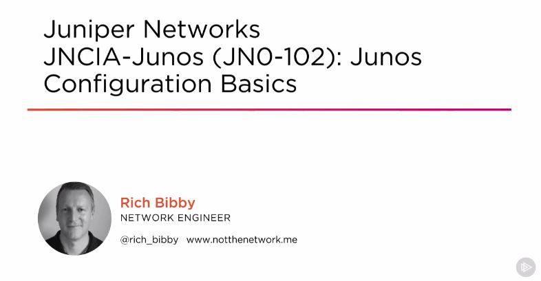 Juniper Networks JNCIA-Junos (JN0-102): Junos Configuration Basics