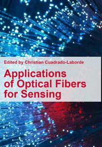 """Applications of Optical Fibers for Sensing"" ed. by Christian Cuadrado-Laborde"