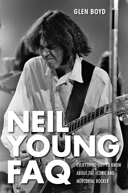 Neil Young FAQ: Everything Left to Know About the Iconic and Mercurial Rocker