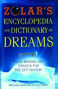 «Zolar's Encyclopedia and Dictionary of Dreams: Fully Revised and Updated for the 21st Century» by Zolar