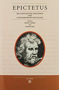 Epictetus: His Continuing Influence and Contemporary Relevance (repost)
