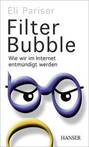 Filter Bubble: Wie wir im Internet entmündigt werden (Repost)