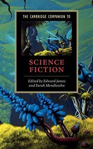 The Cambridge Companion to Science Fiction (Cambridge Companions to Literature) (Repost)