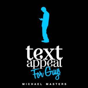 TextAppeal for Guys!: The Ultimate Texting Guide [Audiobook]