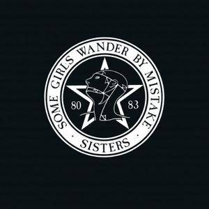 The Sisters Of Mercy - Some Girls Wander By Mistake (2017)
