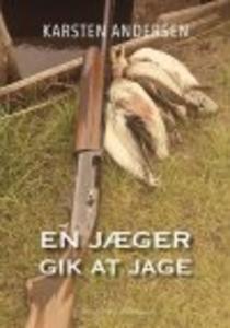 «EN JÆGER GIK AT JAGE» by Karsten Andersen