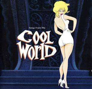 VA - Songs from the 'Cool World': Music From And Inspired By The Motion Picture (1992) [Re-Up]
