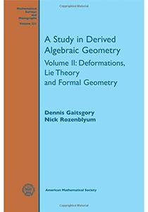 A Study in Derived Algebraic Geometry: Volume 2: Deformations, Lie Theory and Formal Geometry