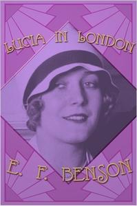 «Lucia in London» by E.F. Benson