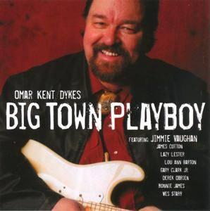 Omar Kent Dykes - Big Town Playboy (2009)