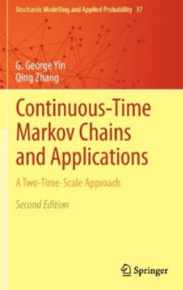 Continuous-Time Markov Chains and Applications: A Two-Time-Scale Approach (2nd edition) [Repost]