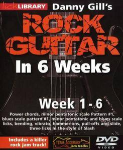 Danny Gill's - Learn Rock Guitar In 6 Weeks - Week 1-6 [repost]