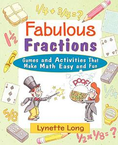 Fabulous Fractions: Games, Puzzles, and Activities that Make Math Easy and Fun (Repost)