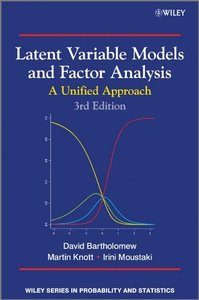 Latent Variable Models and Factor Analysis: A Unified Approach, 3rd Edition