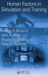 """""""Human Factors in Simulation and Training"""" by D.A. Vincenzi, J.A. Wise, M. Mouloua, P. A. Hancock"""