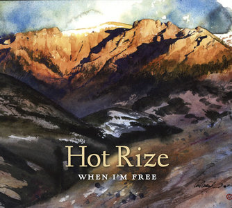 Hot Rize - When I'm Free (2014)