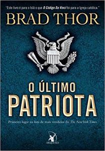 O Último Patriota - Brad Thor