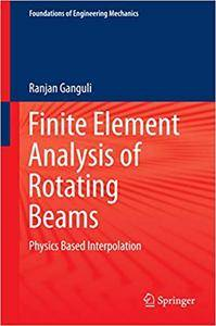 Finite Element Analysis of Rotating Beams: Physics Based Interpolation (Repost)