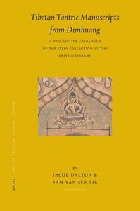 Tibetan Tantric Manuscripts from Dunhuang: a Descriptive Catalogue of the Stein Collection at the British Library (Brill's Tibe