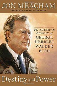 Destiny and Power: The American Odyssey of George Herbert Walker Bush (Repost)